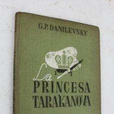 Libros antiguos: L-1510. LA PRINCESA TARAKANOVA. G.P. DANILEVSKY.. Lote 49462990