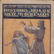 Libros antiguos: HISTORIA DE LOS SIETE MURCIELAGOS BIBLIOTECA POPULAR RIVEDENEYRA Nº 12 - 1ª EDICION DEL AÑO 1922. Lote 49773939