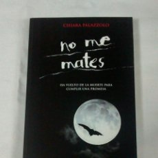 Libros antiguos: NO ME MATES DE CHIARA PALAZZOLO. Lote 50043279