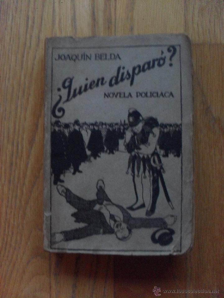 QUIEN DISPARO, JOAQUIN BELDA (Libros antiguos (hasta 1936), raros y curiosos - Literatura - Terror, Misterio y Policíaco)