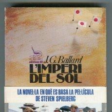 Libros antiguos: J.G. BALLARD L'IMPERI DEL SOL EN CATALA TRADUCCIO CARLES BOLUDA I TORRELLA ED. EL BALANCI 1988. Lote 50528825