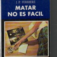 Libros antiguos: J. P. FERRIERE MATAR NO ES FACIL MADRID 1979. Lote 50618379