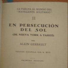 Libros antiguos: EN PERSECUCION DEL SOL. LA VUELTA AL MUNDO DEL NAVEGANTE SOLITARIO 2. ALAIN GERBAULT. CANI15. . Lote 50755659
