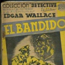 Libros antiguos: EDGAR WALLACE : EL BANDIDO (DETECTIVE AGUILAR, C. 1935). Lote 50933227
