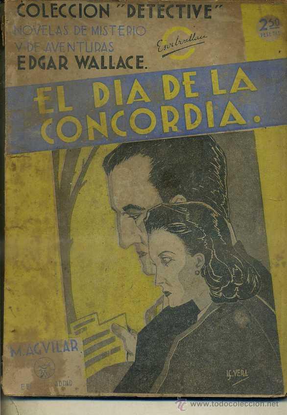 EDGAR WALLACE : EL DÍA DE LA CONCORDIA (DETECTIVE AGUILAR, C. 1935) (Libros antiguos (hasta 1936), raros y curiosos - Literatura - Terror, Misterio y Policíaco)