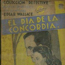 Libros antiguos: EDGAR WALLACE : EL DÍA DE LA CONCORDIA (DETECTIVE AGUILAR, C. 1935). Lote 50933301