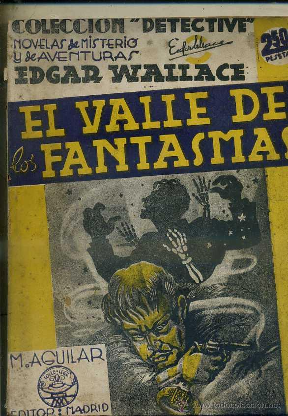 EDGAR WALLACE : EL VALLE DE LOS FANTASMAS (DETECTIVE AGUILAR, C. 1935) (Libros antiguos (hasta 1936), raros y curiosos - Literatura - Terror, Misterio y Policíaco)