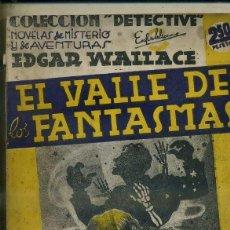 Libros antiguos: EDGAR WALLACE : EL VALLE DE LOS FANTASMAS (DETECTIVE AGUILAR, C. 1935). Lote 50933322