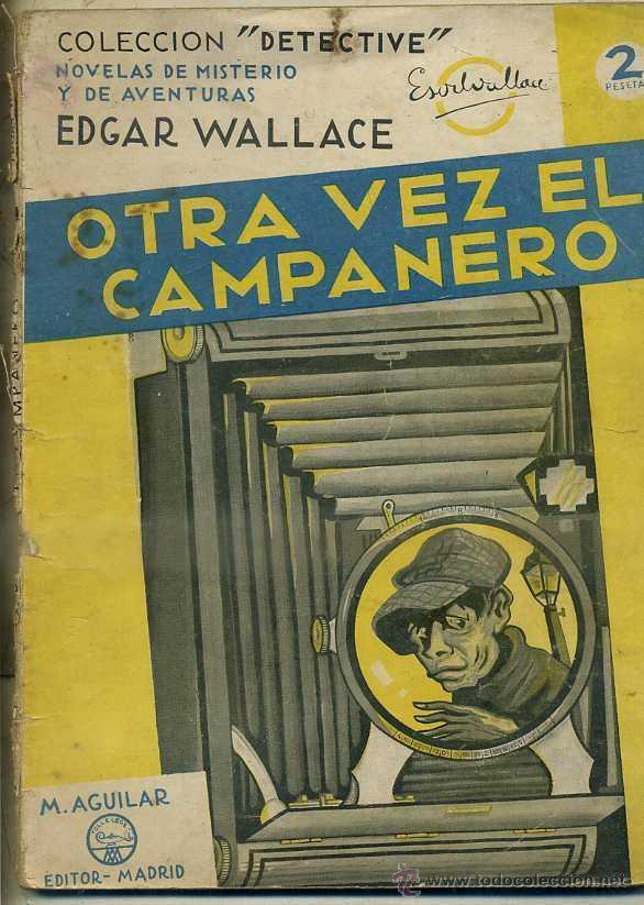 EDGAR WALLACE : OTRA VEZ EL CAMPANERO (DETECTIVE AGUILAR, C. 1935) (Libros antiguos (hasta 1936), raros y curiosos - Literatura - Terror, Misterio y Policíaco)