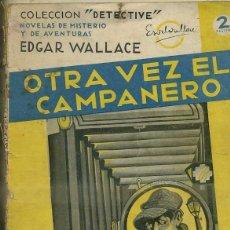 Libros antiguos: EDGAR WALLACE : OTRA VEZ EL CAMPANERO (DETECTIVE AGUILAR, C. 1935). Lote 50933352