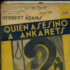Libros antiguos: HERBERT ADAMS : QUIEN ASESINÓ A ANKARETS (DETECTIVE AGUILAR, C. 1935). Lote 50933412