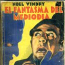 Libros antiguos: VINDRY . EL FANTASMA DEL MEDIODÍA (NOVELA AVENTURA, 1935). Lote 50933770