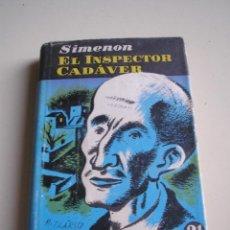 Libros antiguos: EL INSPECTOR CADÁVER - SIMENON. Lote 51194110