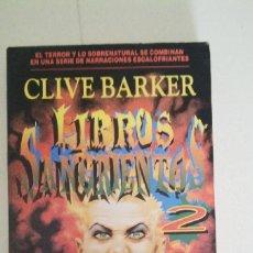 Libros antiguos: LIBROS SANGRIENTOS 2 CLIVE BARKER MARTINEZ ROCA. Lote 51198162