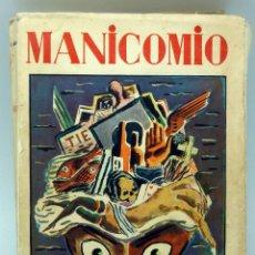 Libros antiguos: MANICOMIO NOVELA MISTERIOSA A HERNÁNDEZ CATÁ DIBUJO SOUTO COMPAÑÍA IBEROAMERICANA PUBLICACIONES 1931. Lote 51666563