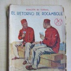 Libros antiguos: EL RETORNO DE ROCAMBOLE PONSON DU TERRAIL DÉCADA 1920 ILUSTRACIONES DE MEL. Lote 52000613