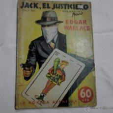 Libros antiguos: JACK EL JUSTICIERO EDGAR WALLECE AÑO II 1934. Lote 52638707