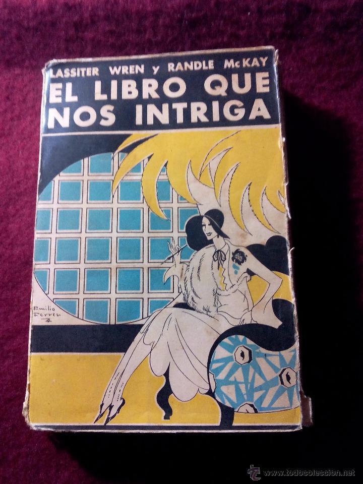 EL LIBRO QUE NOS INTRIGA .- LASSITER WREN Y RANDLE MC KAY .- EDICIONES DEDALO 1930 (Libros antiguos (hasta 1936), raros y curiosos - Literatura - Terror, Misterio y Policíaco)