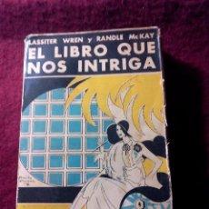 Libros antiguos: EL LIBRO QUE NOS INTRIGA .- LASSITER WREN Y RANDLE MC KAY .- EDICIONES DEDALO 1930. Lote 53165573
