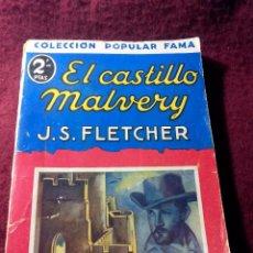 Alte Bücher - EL CASTILLO MALVERY .- J. S. FLETCHER .- COLECCION POPULAR FAMA .- EDITORIAL JUVENTUD 1932 - 53167863