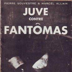 Libros antiguos: SOUVESTRE, P. Y ALLAIN, MARCEL: JUVE CONTRE FANTOMAS. PARIS, ARTHÈME FAYARD ET CIE 1932. Lote 53276299