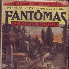 Libros antiguos: SOUVESTRE, P. Y ALLAIN, MARCEL: LA GUEPE ROUGE. FANTÔMAS XIX. PARIS, ARTHÈME FAYARD S.F. . Lote 53276329