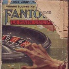 Libros antiguos: SOUVESTRE, P. Y ALLAIN, MARCEL: LA MAIN COUPEE. FANTÔMAS X. PARIS, ARTHÈME FAYARD S.F.. Lote 53276343