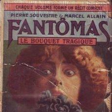 Libros antiguos: SOUVESTRE, P. Y ALLAIN, MARCEL: LE BOUQUET TRAGIQUE. FANTÔMAS XXIII. PARIS, ARTHÈME FAYARD S.F.. Lote 53276374