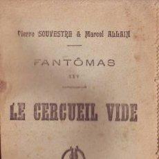 Libros antiguos: SOUVESTRE, P. Y ALLAIN, MARCEL: LE CERCUEIL VIDE. FANTÔMAS XXV. PARIS, ARTHÈME FAYARD S.F.. Lote 53276394