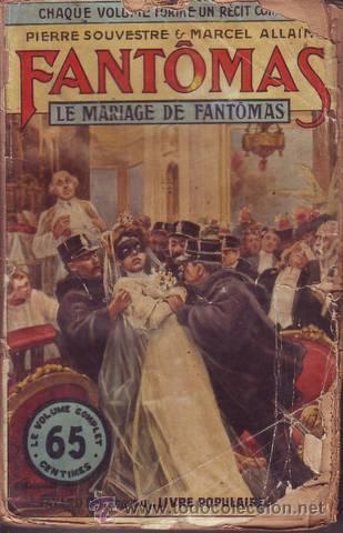 SOUVESTRE, P. Y ALLAIN, MARCEL: LE MARIAGE DE FANTOMAS. FANTÔMAS XVII. PARIS, ARTHÈME FAYARD S.F. (Libros antiguos (hasta 1936), raros y curiosos - Literatura - Terror, Misterio y Policíaco)