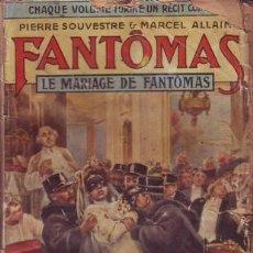 Libros antiguos: SOUVESTRE, P. Y ALLAIN, MARCEL: LE MARIAGE DE FANTOMAS. FANTÔMAS XVII. PARIS, ARTHÈME FAYARD S.F. . Lote 53276418