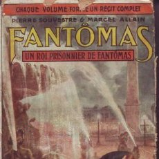 Libros antiguos: SOUVESTRE, P. Y ALLAIN, MARCEL: UN ROI PRISONNIER DE FANTOMAS. FANTÔMAS V. PARIS, ARTHÈME FAYARD . Lote 53276441