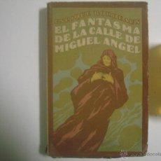 Libros antiguos: ENRIQUE BORDEAUX. EL FANTASMA DE LA CALLE DE MIGUEL ANGEL.1924. 1A EDICIÓN.. Lote 53487398