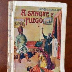 Libros antiguos: A SANGRE Y FUEGO, POR ENRIQUE SIENKIEWIGZ, 1935. Lote 53707838