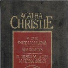 Libros antiguos: EL GATO ENTRE LAS PALOMAS. 10 NEGRITOS. EL ASESINO DE LA GUÍA DE FERROCARRILES. AGATHA CRISTIE.1983. Lote 202530228