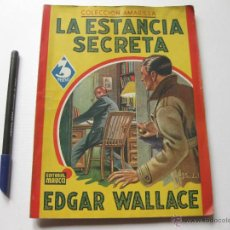 Libri antichi: LA ESTANCIA SECRETA. EDGAR WALLACE. COLECCION AMARILLA.. Lote 54125585