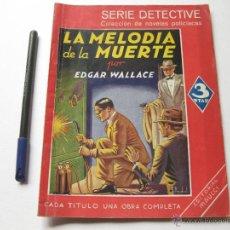 Libros antiguos: LA MELODIA DE LA MUERTE POR EDGAR WALLANCE. SERIE DETECTIVE. EDITORIAL MAUCCI. Lote 54137460