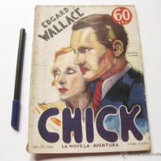 Libros antiguos: CHICK. EDGAR WALLACE. LA NOVELA AVENTURA. AÑO III. NUMERO 86 DE 1935. Lote 54137564