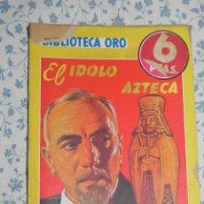 Libros antiguos: VENDO NOVELA, (BIBLIOTECA DE ORO), EL IDOLO AZTECA.. Lote 56174359