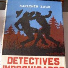 Libros antiguos: DETECTIVES IMPROVISADOS . Lote 56845561