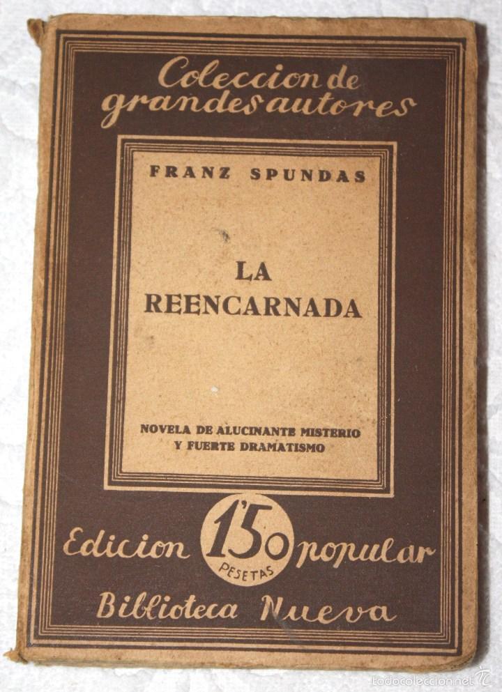 LA REENCARNADA. FRANZ SPUNDAS. COLECCIÓN DE GRANDES AUTORES. BIBLIOTECA NUEVA. (Libros antiguos (hasta 1936), raros y curiosos - Literatura - Terror, Misterio y Policíaco)