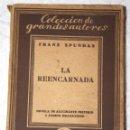 Libros antiguos: LA REENCARNADA. FRANZ SPUNDAS. COLECCIÓN DE GRANDES AUTORES. BIBLIOTECA NUEVA.. Lote 57120280
