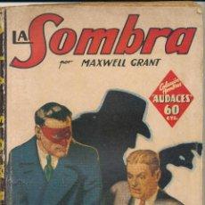 Libros antiguos: LA SOMBRA Nº 4. LA AMENAZA ROJA. HOMBRES AUDACES. 1ª EDICIÓN MOLINO 1936.. Lote 57207163