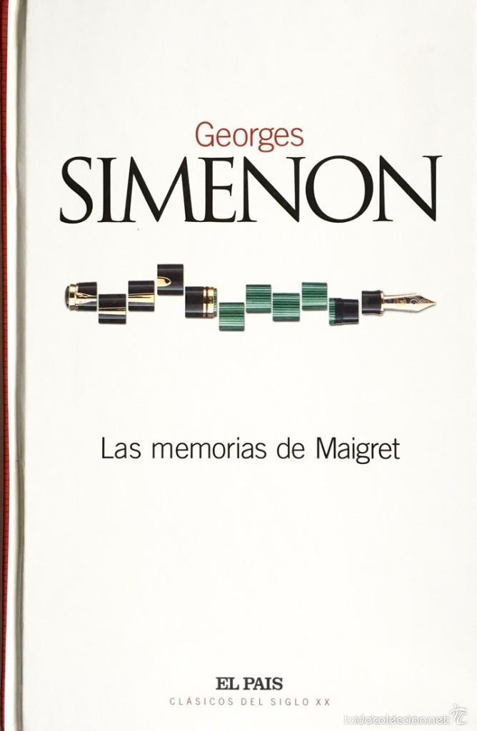 LAS MEMORIAS DE MAIGRET (GEORGES SIMENON) - EL PAIS CLASICOS DEL SIGLO XX - IMPECABLE (Libros antiguos (hasta 1936), raros y curiosos - Literatura - Terror, Misterio y Policíaco)