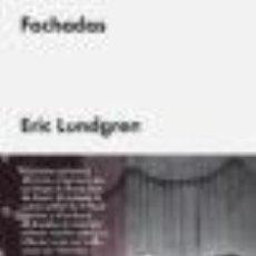 Libros antiguos: FACHADAS. ERIC LUNDGREN. EDITORIAL MALPASO. Lote 57894835