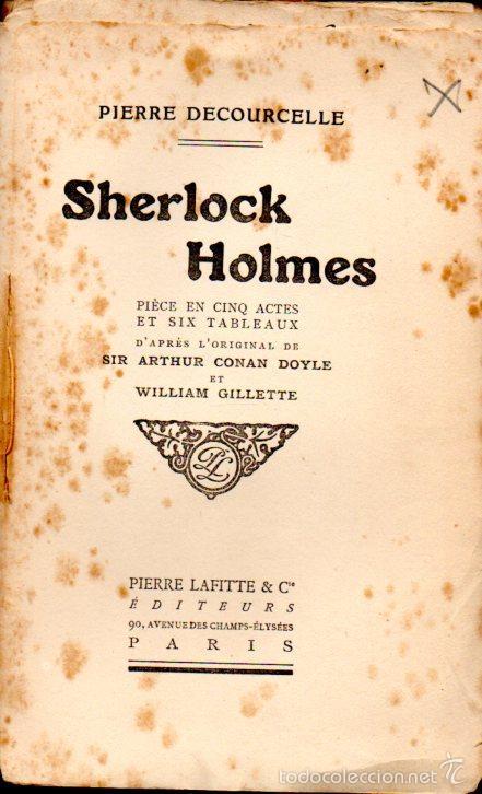 DECOURCELLE / CONAN DOYLE / GILLETTE : SHERLOCK HOLMES (LAFITTE, 1910) EN FRANCÉS (Libros antiguos (hasta 1936), raros y curiosos - Literatura - Terror, Misterio y Policíaco)