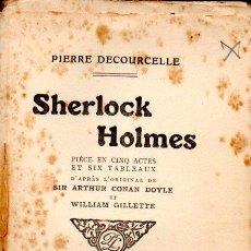 Libros antiguos: DECOURCELLE / CONAN DOYLE / GILLETTE : SHERLOCK HOLMES (LAFITTE, 1910) EN FRANCÉS. Lote 58498377