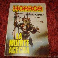 Libros antiguos: HORROR 18 LA MUERTE ACECHA. RONALD CARTER. PRODUCCIONES EDITORIALES. Lote 60546667
