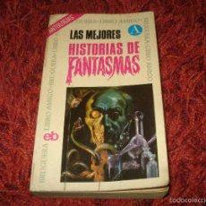 Libros antiguos: LAS MEJORES HISTORIAS DE FANTASMAS. BRUGUERA LIBRO AMIGO. Lote 60546863
