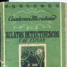 Libros antiguos: CUADERNOS MERIDIANO / RELATOS DETECTIVESCOS Y DE ESPIAS . Lote 61681876